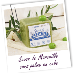 Aroma zone, savon de Marseille sans palme